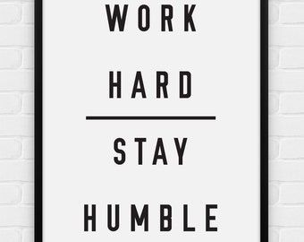 Work Hard Stay Humble - Printable Poster - Digital Art, Download and Print JPG