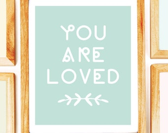 Printable Wall Art, Typography Prints, Nursery Quote, Baby Shower Gift, Nursery Art Print, You Are Loved, Nursery Print, Nursery Printable,