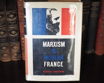 Communism Socialism Karl Marx - Marxism in Modern France by George Lichtheim, Columbia University Press, 1966 Book Gift