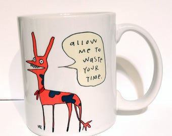 Allow Me to Waste Your Time - monster mug