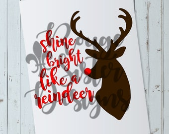 Shine Bright Like a Reindeer - Rudolph Christmas SVG PNG Files