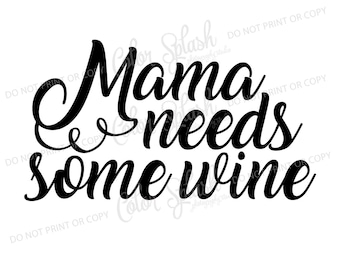 Mama needs some wine SVG, drinking saying svg, beer clipart, cuttables, svg, clip art, Cricut, Silhouette, Cutting File