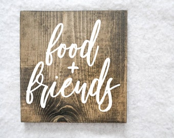 Food and Friends / handmade wood sign / kitchen wood sign / home decor / friends sign / food sign / kitchen decor / custom wood sign / gifts
