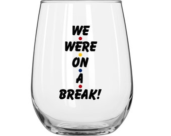 DIY Decal - We Were On A Break! - Friends TV Show