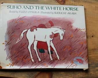 """Viking 1981 First Edition of """"Suho and the White Horse"""" Retold By Yuzo Otsuka"""