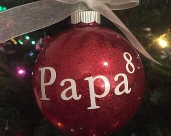 Papa, Grandma, Grandparents, etc. Ornament/ grandparent gift