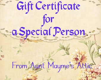 Gift Certificate for Aunt Maymes Attic, Exclusive Gift Card, Digital Gift, Hard to Buy Anonymous Gift, AMACERT