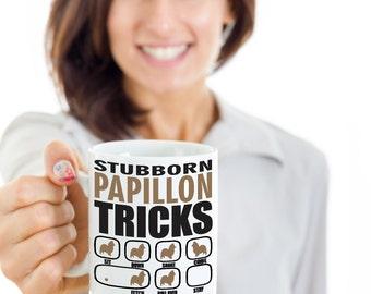 Stubborn Papillon Tricks Mug | Dog lovers gift idea | Papillon Mug | Funny Mug | Funny dog mug | Papillon Coffee Mug