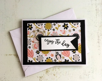 Handmade card, hand stamped- Enjoy The Day