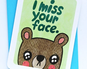 Missing you- I Miss Your Face -NOTECARD
