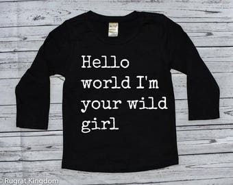 Hello World I'm Your Wild Girl Toddler Long Sleeve Shirt, Toddler Shirts, toddler girl long sleeve, toddler boy long sleeve,kids long sleeve