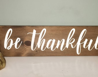 "Be Thankful Sign | thankful | be thankful 8"" x 24 """