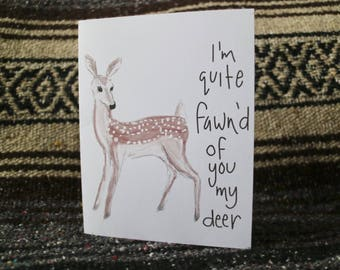 Deer Print Valentines Card / Fawn Card/ Love Letter/ Gift for Her/ Gift for Him/ Deer Pun/ Fawn Pun/ Deer Card