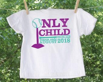 Only Child Expiring Tee Ball Season Ending Soon Due Date Shirt