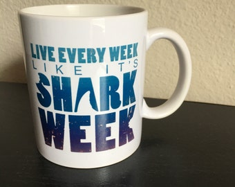 Live Every Week Like It's Shark Week Mug