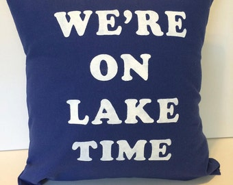We're on Lake Time Pillow