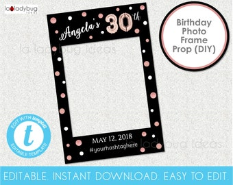 Editable Birthday photo frame prop. 30th birthday photo prop. Rose gold birthday frame for selfie station. Instant download. Easy to edit