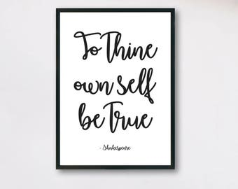 To thine own self be true, Shakespeare quote, Inspirational quote, Hamlet quote print, Be true to yourself, Printable art, Instant download