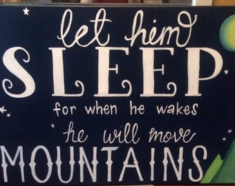 """Hand painted canvas """"let him sleep for when he wakes he will move mountains"""" nursery painting"""