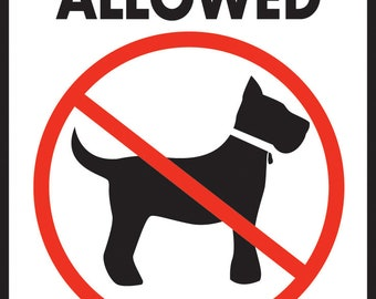 """No Dogs Allowed! Except for Service Animals Aluminum Dog Sign - 9"""" x 12"""""""
