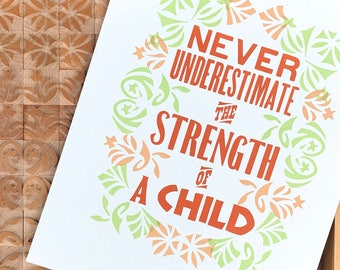 Never Underestimate the Strength of a Child letterpress print