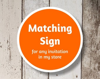 Matching Sign Design for Any Invitation in My Store - File Download