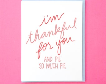 Thankful for You and Pie - Funny Thanksgiving Card. Friendsgiving Card. Set of 6 Cards. Food Card. Best Friend Card. Boyfriend Card