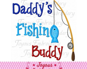 Instant Download Daddy's Fishing Buddy Applique Embroidery Design NO:1720