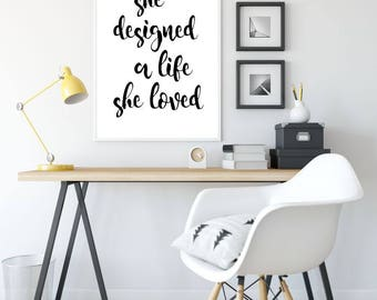 She Designed A Life She Loved Printable Poster, Wall Art, Typography Printable Sign, Inspirational Poster, Printable Quote, Motivational Art