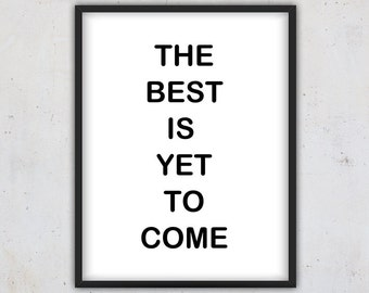 Wall Art, Inspirational Quote Print, Digital Download Quote Print, Printable Download Quote, Instant Download Quote, The best is yet to come