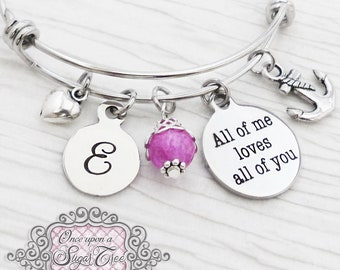 Best Friend Gift- All of me loves all of you bracelet, Girlfriend Gift-Initial BANGLE Bracelet, Wife Gift, Personalized, Soul sister, Spouse