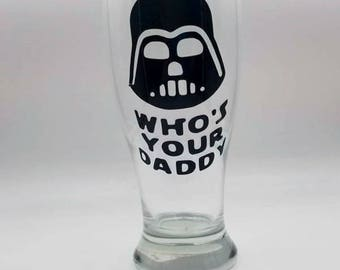 Who's Your Daddy? Pint glass