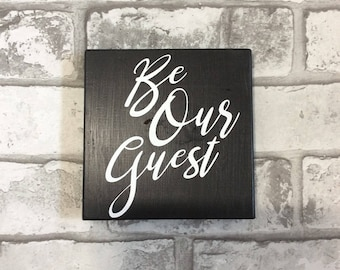 Wood Sign/ Be Our Guest, Monocromatic, Guest Bedroom, Guest Bedroom Decor, Wall Decor, Black and White,