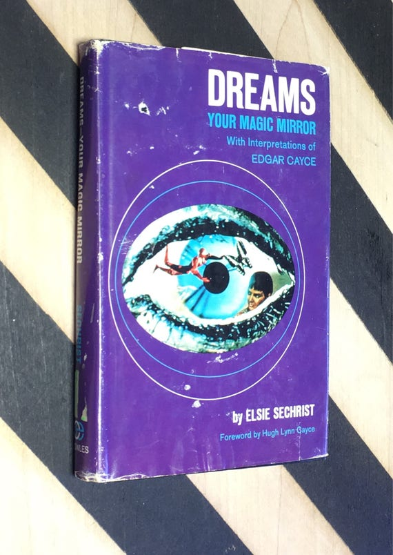 Dreams: Your Magic Mirror with Interpretations of Edgar Cayce by Elsie Sechrist; Foreword by Hugh Lynn Cayce (1968) hardcover book