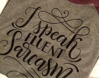 I speak fluent sarcasm t shirt | baseball tee