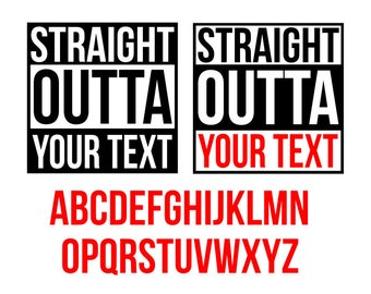 Straight outta svg, straight outta your text svg, straight outta timeout gym money svg, svg files for cricut, svg, silhouette