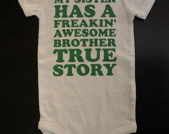 My Sister Has An Awesome Brother True Story/My Brother Has An Awesome Sister True Story Shirt