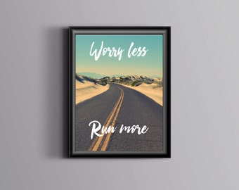 Gifts for runners Healthy living Fitness poster Exercise poster Fitness motivation Motivational poster Motivational print Worry less Run