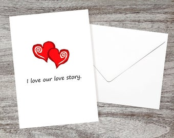 Sweet I Love You Cards - Anniversary Cards - Engagement Cards - Wedding Cards - Just Because Cards - I Love Our Love Story with Red Hearts