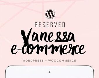 RESERVED Vanessa - Custom Woocommerce E-Commerce Website Design