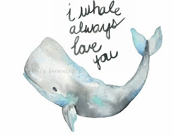 Wall Art, Whale painting, Whale Watercolor, beach painting, beach watercolor, beach art, I whale always love you