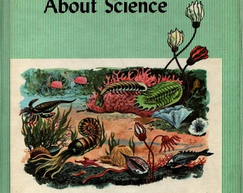 Knowing About Science - Guy L. Bond, Austin D. Bond - Theodore Street, Beth Wilson, and Bill Humrickhouse - 1963 - Vintage Text Book