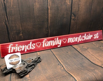 HAND CARVED/Friends Family Montclair St  Distressed Wooden Sign/Cedar Wood Sign/Hand Routed Sign/College Sign/Wood Sign with Saying