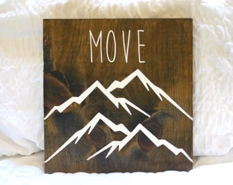 Move Mountains {Wooden Sign}