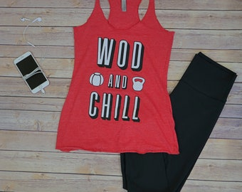 Workout Shirt - WOD and Chill - Crossfit - Crossfit Tank - Funny Workout Tank - Crossfit Gifts For Her - Gym Tank - Workout Tank Top