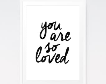 You are so loved print, Printable wall art, You are loved sign, Black and white, Nursery art, Digital download, Gender neutral, Wall decor