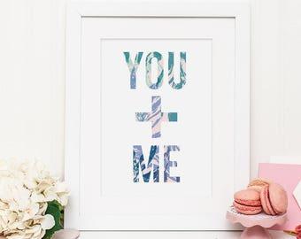 You + Me Botanical Typography Print - Botanical Typography Quote Print - Botanical Print - Typography Print