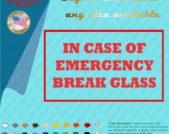 In Case of Emergency Break Glass vinyl decal sticker BUSINESS Fire Hot