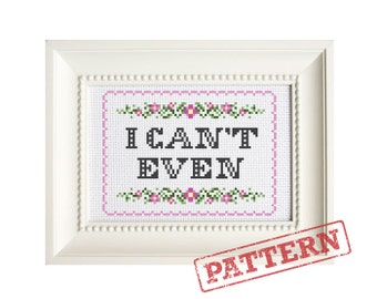 I Can't Even Cross Stitch Pattern