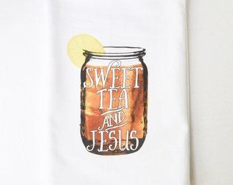 Flour Sack Towel | Sweet Tea and Jesus | Fun Towel | Gifts under 10